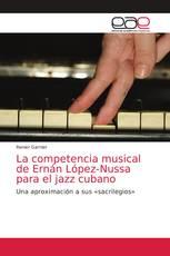 La competencia musical de Ernán López-Nussa para el jazz cubano