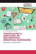 Construcción y aplicación de herramientas didácticas multimedia