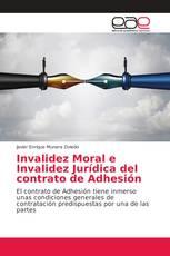 Invalidez Moral e Invalidez Jurídica del contrato de Adhesión