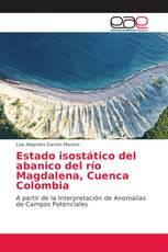 Estado isostático del abanico del río Magdalena, Cuenca Colombia