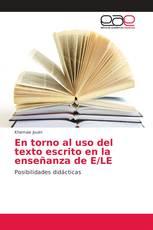 En torno al uso del texto escrito en la enseñanza de E/LE