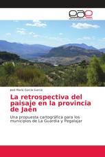La retrospectiva del paisaje en la provincia de Jaén