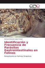 Identificación y Frecuencia de Parásitos Gastrointestinales en Felinos
