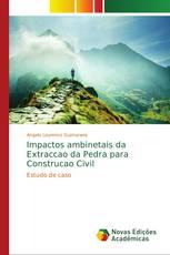 Impactos ambinetais da Extraccao da Pedra para Construcao Civil