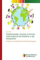 Globalização, Escola e Ensino Intercultural da História e da Geografia