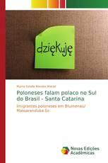 Poloneses falam polaco no Sul do Brasil - Santa Catarina