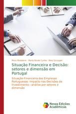 Situação Financeira e Decisão: setores e dimensão em Portugal