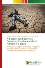 A Sustentabilidade e as Garantias Fundamentais do Homem no Brasil