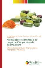Atomização e liofilização da polpa de Campomanesia adamantium