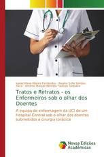 Tratos e Retratos - os Enfermeiros sob o olhar dos Doentes
