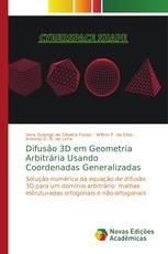 Difusão 3D em Geometria Arbitrária Usando Coordenadas Generalizadas