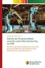 Ganho de Produtividade usando Lean Manufacturing no PIM