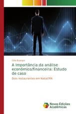 A Importância da análise econômico/financeira: Estudo de caso