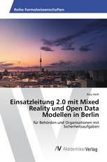 Einsatzleitung 2.0 mit Mixed Reality und Open Data Modellen in Berlin