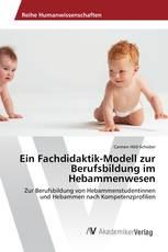 Ein Fachdidaktik-Modell zur Berufsbildung im Hebammenwesen