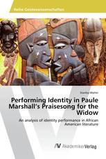 Performing Identity in Paule Marshall's Praisesong for the Widow