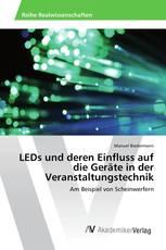 LEDs und deren Einfluss auf die Geräte in der Veranstaltungstechnik