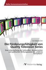 Die Förderungsfähigkeit von Quality Television Series