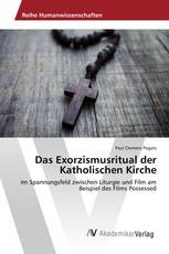 Das Exorzismusritual der Katholischen Kirche