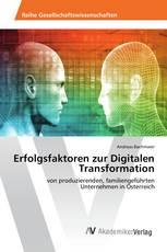 Erfolgsfaktoren zur Digitalen Transformation
