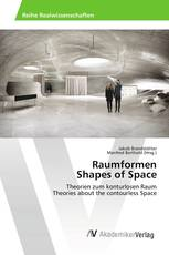 Raumformen Shapes of Space