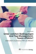 Unter welchen Bedingungen sind Top-Management-Teams effektiv?