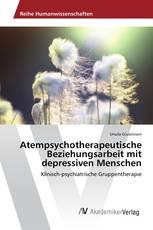 Atempsychotherapeutische Beziehungsarbeit mit depressiven Menschen