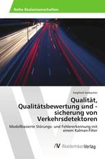 Qualität, Qualitätsbewertung und -sicherung von Verkehrsdetektoren