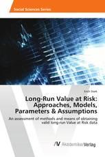 Long-Run Value at Risk: Approaches, Models, Parameters & Assumptions