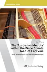 The 'Australian Identity' within the Piano Sonata No.1 of Carl Vine