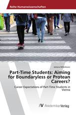 Part-Time Students: Aiming for Boundaryless or Protean Careers?