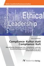 Compliance- Kultur statt Compliance- Kult