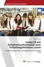Lesen10-ein Schulversuchsmodell zum kriteriengeleiteten Lesen