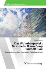 Das Wohnbauprojekt Gasometer B von Coop Himmelb(l)au