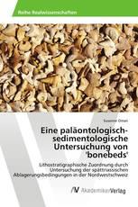 Eine paläontologisch-sedimentologische Untersuchung von 'bonebeds'