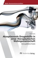Akzeptierende Drogenhilfe in einer therapeutischen Wohngemeinschaft