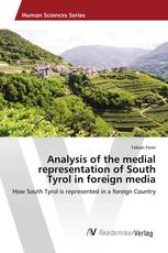 Analysis of the medial representation of South Tyrol in foreign media