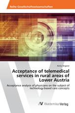 Acceptance of telemedical services in rural areas of Lower Austria