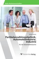 Partikelanzahlmesstechnik, Automobilindustrie, Industrie