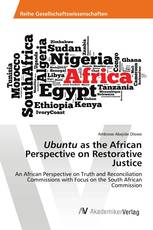 Ubuntu as the African Perspective on Restorative Justice
