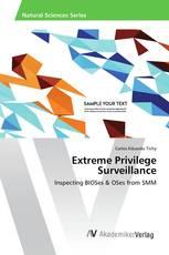 Extreme Privilege Surveillance