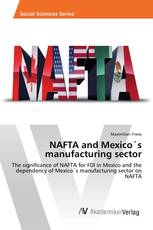 NAFTA and Mexico´s manufacturing sector