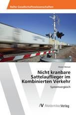 Nicht kranbare Sattelauflieger im Kombinierten Verkehr