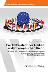 Die Ambivalenz der Freiheit in der Europäischen Union