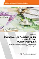 Ökonomische Aspekte in der chronischen Wundversorgung