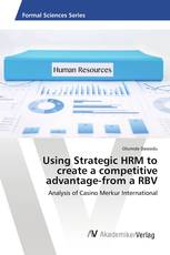 Using Strategic HRM to create a competitive advantage-from a RBV
