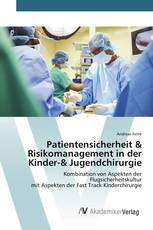 Patientensicherheit & Risikomanagement in der Kinder-& Jugendchirurgie