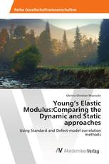 Young's Elastic Modulus:Comparing the Dynamic and Static approaches