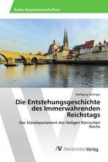 Die Entstehungsgeschichte des Immerwährenden Reichstags