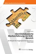 Identitätsbasierte Markenführung im B2B-Bereich